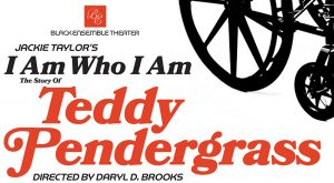 I Am Who I Am The Story of Teddy Pendergrass @ Black Ensemble Theater