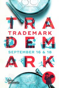 The Chicago Sinfonietta Presents: Trademarks @ Symphony Center